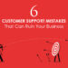 Customer Support Mistakes